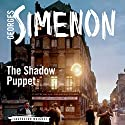 The Shadow Puppet (       UNABRIDGED) by Georges Simenon, Ros Schwartz (translator) Narrated by Gareth Armstrong