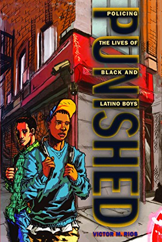 Punished: Policing the Lives of Black and Latino Boys...