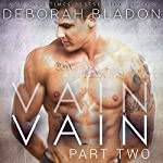 VAIN - Part Two | Deborah Bladon