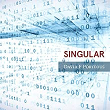 Singular (       UNABRIDGED) by David F. Porteous Narrated by David F. Porteous