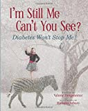 I'm Still Me, Cant You See? Diabetes Won't Stop Me