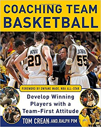 Coaching Team Basketball: A Coach's Guide to Developing Players With a Team-First Attitude written by Tom Crean