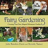 Fairy Gardening: Creating Your Own Magical Miniature Garden