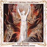 The Kinks Choral Collection By Ray Davies Ray Davies and The Crouch End Festival Chorus