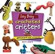 Itty Bitty Crocheted Critter: Amigurumi with Attitude!