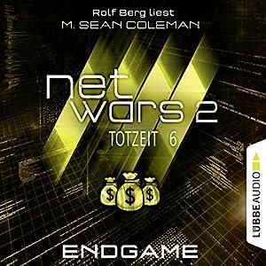 Endgame (Netwars 2 - Totzeit 6) Hörbuch