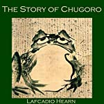 The Story of Chugoro | Lafcadio Hearn