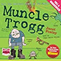 Muncle Trogg (       UNABRIDGED) by Janet Foxley Narrated by James Daniel Wilson