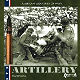 The Equipment of the U.S. Army: American Field Artillery  1941-45