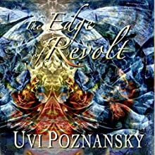 The Edge of Revolt: The David Chronicles, Book 3 Audiobook by Uvi Poznansky Narrated by Bob Sterry