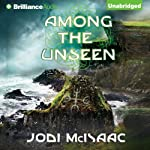 Among the Unseen: The Thin Veil, Book 3 (       UNABRIDGED) by Jodi McIsaac Narrated by Kate Rudd