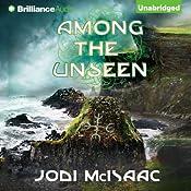 Among the Unseen: The Thin Veil, Book 3 | [Jodi McIsaac]