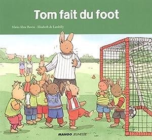 """Afficher """"Tom fait du foot"""""""