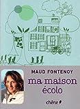 echange, troc Maud Fontenoy, Nelly Bonnefous - Ma maison écolo
