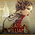 A Certain Age: A Novel Audiobook by Beatriz Williams Narrated by To Be Announced