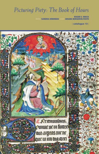 Picturing Piety: The Book of Hours: Catalogue 13 (Les Enluminures, Paris and Chicago), Roger S. Wieck, Sandra Hindman, Ariane Bergeron-foote