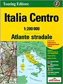 Italy Central Atlas - Atlante Stradale Centro: TCI.A2: Collectif