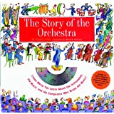 Story of the Orchestra : Listen While You Learn About the Instruments, the Music and the Composers Who Wrote the Music! ~ Robert Levine
