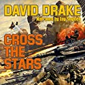 Cross the Stars: Hammer's Slammer's Series Audiobook by David Drake Narrated by Jay Snyder
