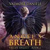 Angel's Breath: Fallen Angels, Book 2 | Valmore Daniels
