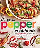 Melissa's The Great Pepper Cookbook: The ultimate guide to choosing and cooking with peppers