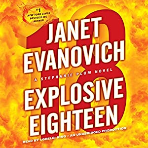 Explosive Eighteen: A Stephanie Plum Novel | [Janet Evanovich]