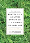 Plants Have So Much to Give Us, All W...