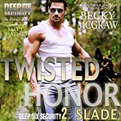 Twisted Honor: Deep Six Security Series, Book 2 | Becky McGraw