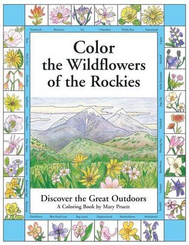 Color the Wildflowers of the Rockies: Discover the Great Outdoors (Pruett)