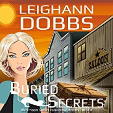 Buried Secrets: Blackmoore Sisters Mystery, Book 4 (       UNABRIDGED) by Leighann Dobbs Narrated by Hollis McCarthy