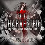 The Harvested: The Permutation Archives, Book 1 | Kindra Sowder