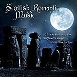 Scotland's Romantic Music (20 Tracks...