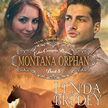 Mail Order Bride - Montana Orphan: Echo Canyon Brides, Book 8 Audiobook by Linda Bridey Narrated by Lawrence D. Yaklin