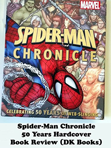 Spider-Man Chronicle 50 Years Hardcover Book Review (DK Books)