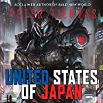 United States of Japan | Peter Tieryas