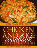 Chicken and Rice Cookbook - 20 Healthy Dishes (Jeens favorite rice recipes)