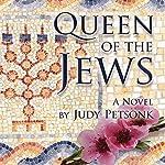 Queen of the Jews | Judy Petsonk