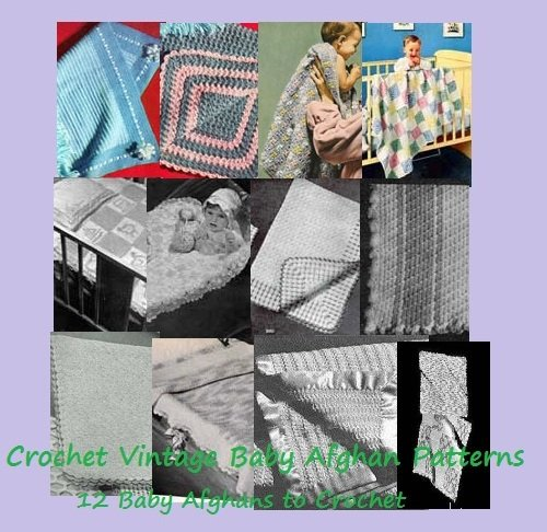 Crochet Vintage Baby Afghan Patterns - Crochet 12 Baby Afghan Patterns and More Baby Patterns