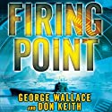 Firing Point (       UNABRIDGED) by George Wallace, Don Keith Narrated by Stefan Rudnicki