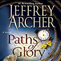 Paths of Glory: A Novel Audiobook by Jeffrey Archer Narrated by Roger Allam