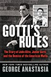Gottis Rules: The Story of John Alite, Junior Gotti, and the Demise of the American Mafia