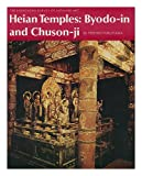 Heian Temples: Byodo-In and Chuson-Ji (The Heibonsha Survey of Japanese Art, V. 9)