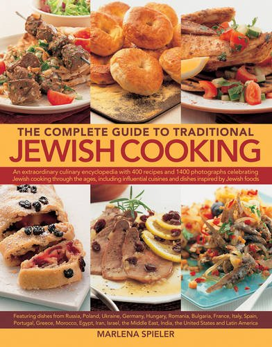 The Complete Guide To Traditional Jewish Cooking by Marlena Spieler