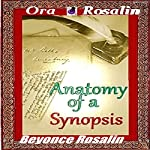 The Anatomy of a Novel Synopsis: How to Write a Synopsis the Right Way, Easy 1-2-3 Steps to Write a Novel Synopsis: Write a Sensational Book Synopsis (Writing A Best Seller) | Ora Rosalin,Beyoncé Rosalin