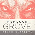 Hemlock Grove: or, The Wise Wolf Audiobook by Brian McGreevy Narrated by Sean Runnette