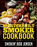 Masterbuilt Smoker Cookbook: A BBQ Smoking Guide & 100 Electric Smoker Recipes