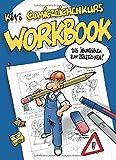 Comiczeichenkurs Workbook: Das Übungsbuch zum Reinzeichnen!