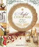 Artful Christmas: 30 Elegant Craft Projects