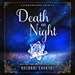 Death and Night: A Star-Touched Novella | Roshani Chokshi