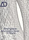 Emergence: Morphogenetic Design Strategies (Architectural Design)